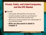 private public and listed companies and the otc market