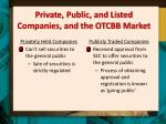 private public and listed companies and the otcbb market