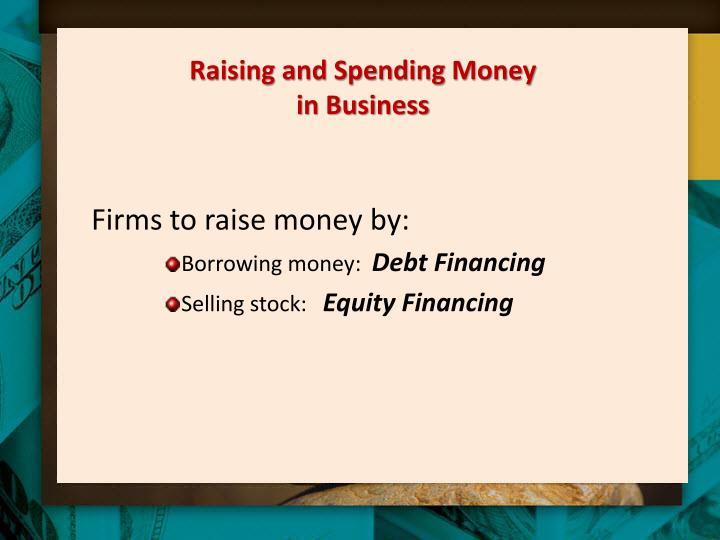 Raising and Spending Money