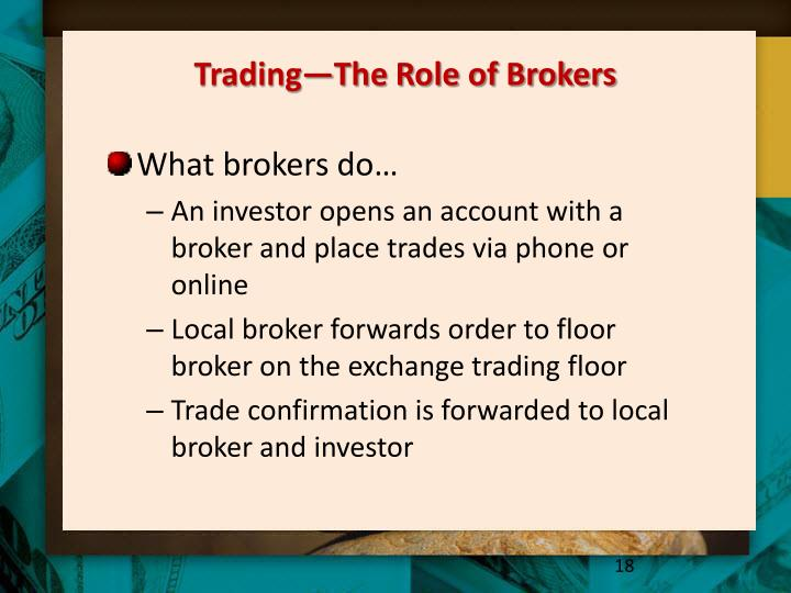 Trading—The Role of Brokers