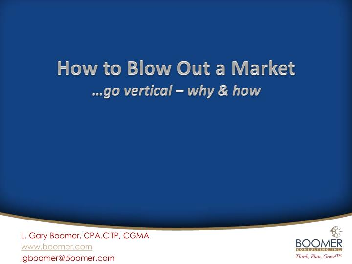 How to blow out a market go vertical why how
