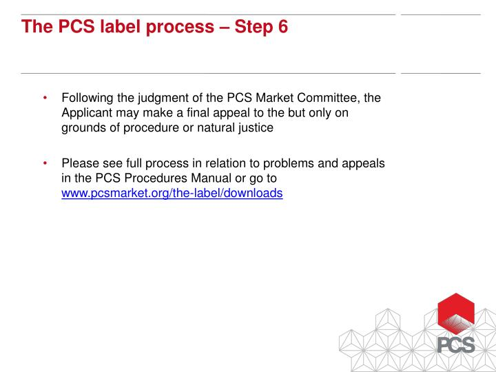 Following the judgment of the PCS Market Committee, the Applicant may make a final appeal to the but only on grounds of procedure or natural justice
