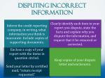 disputing incorrect information