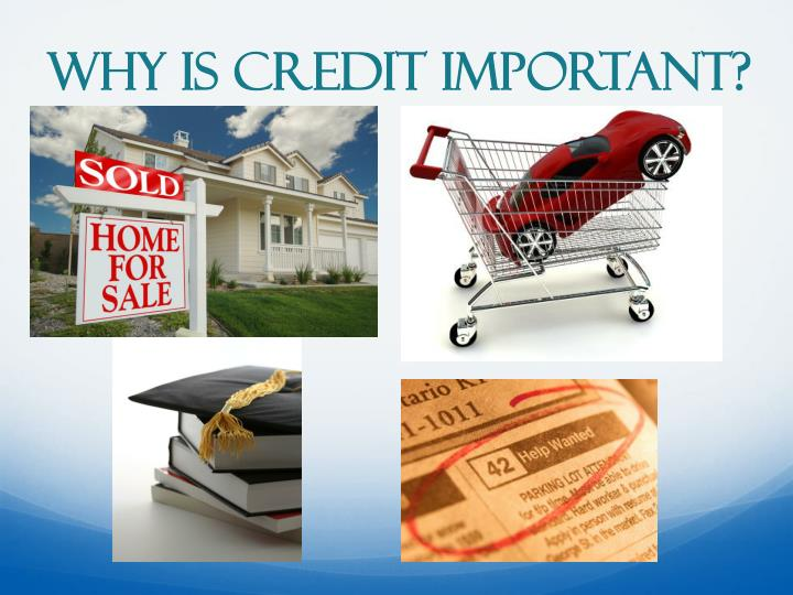 Why is Credit Important?