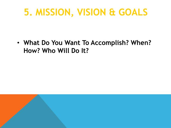 5. Mission, vision & Goals