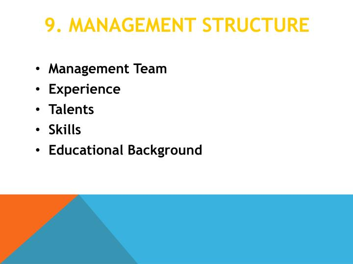 9. Management structure