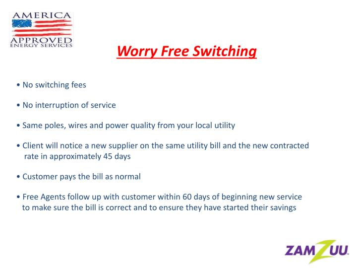 Worry Free Switching