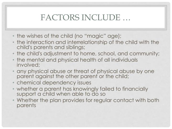Factors include …