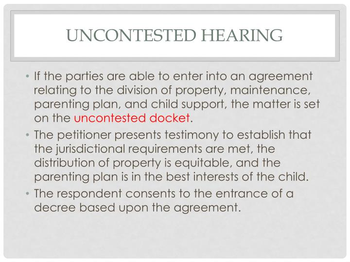 Uncontested hearing