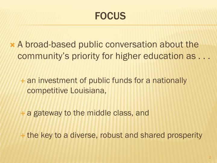 A broad-based public conversation about the community's priority for higher education as . . .