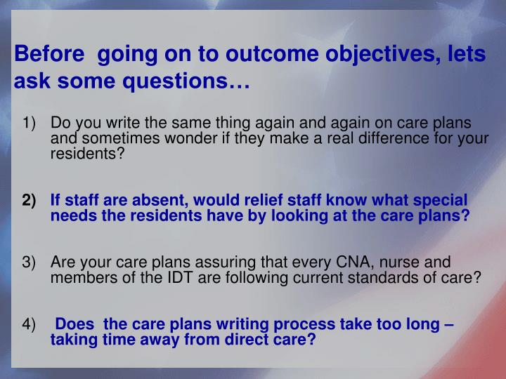 Before  going on to outcome objectives, lets ask some questions…