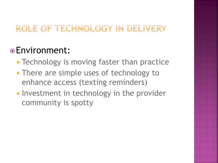Role of Technology in Delivery