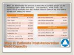 step 6 estimate post renovation debt capacity