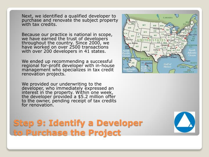 Next, we identified a qualified developer to purchase and renovate the subject property with tax credits.