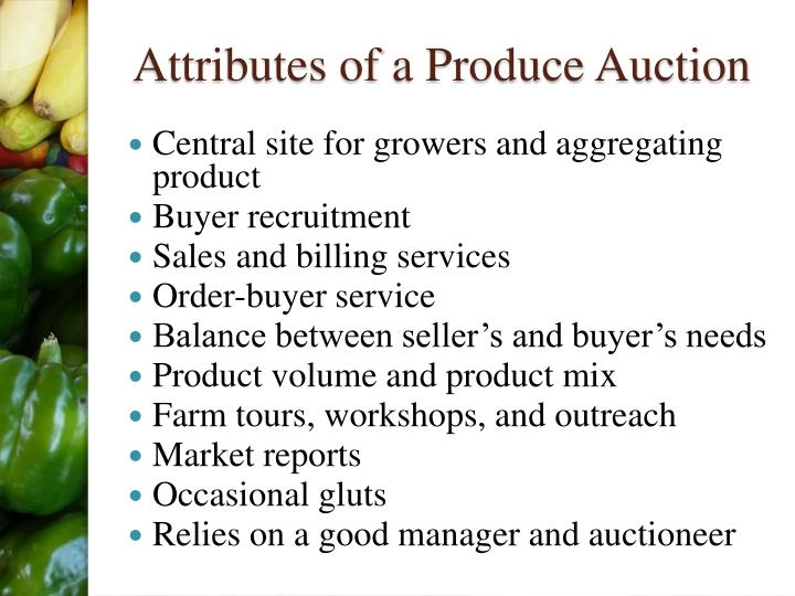 Attributes of a Produce Auction