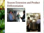 season extension and product differentiation