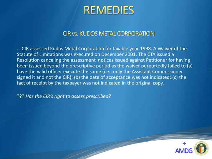 CIR vs. KUDOS METAL CORPORATION