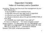 dependent variable index of inventory and a question