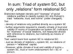 in sum triad of system sc but only relations form relational sc