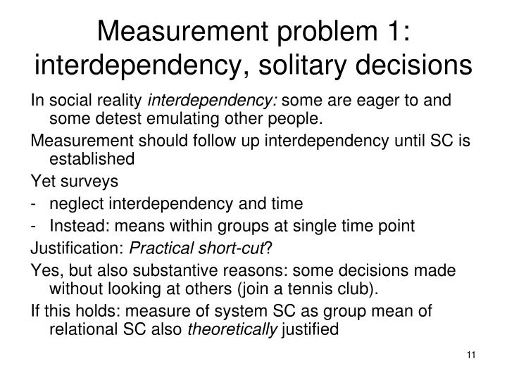 Measurement problem 1: interdependency, solitary decisions