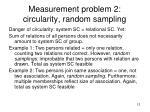 measurement problem 2 circularity random sampling