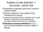 problem of new definition 1 too broad social lost