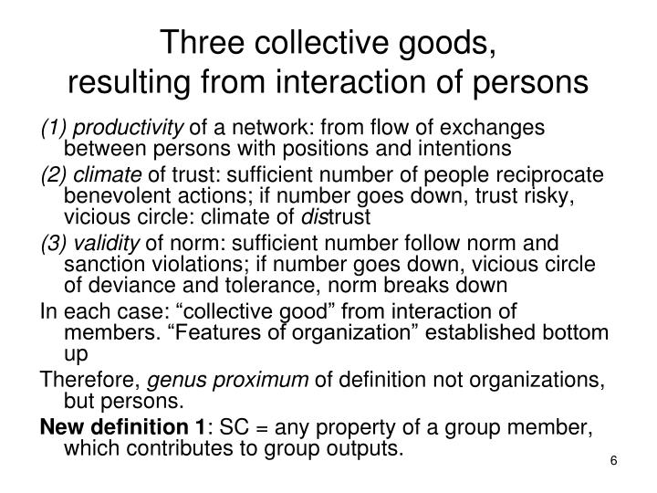 Three collective goods,