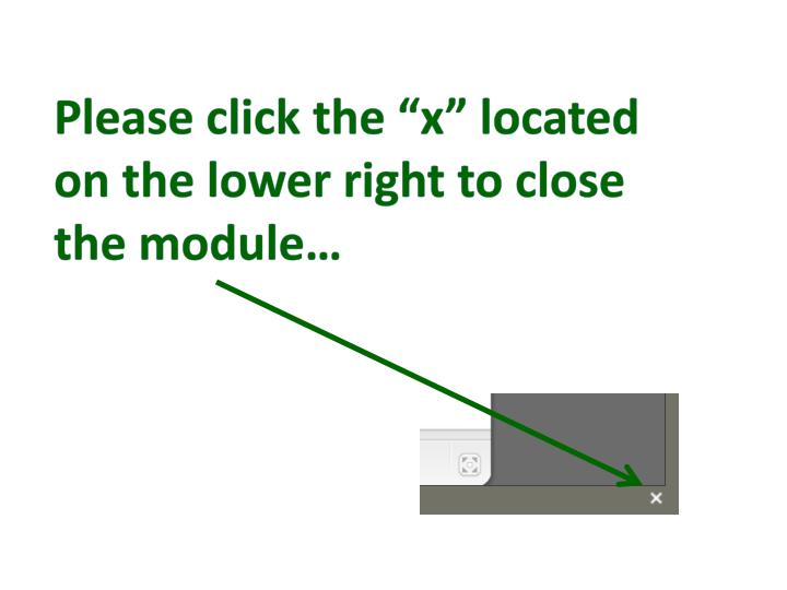 "Please click the ""x"" located on the lower right to close"