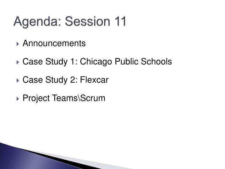Agenda: Session 11