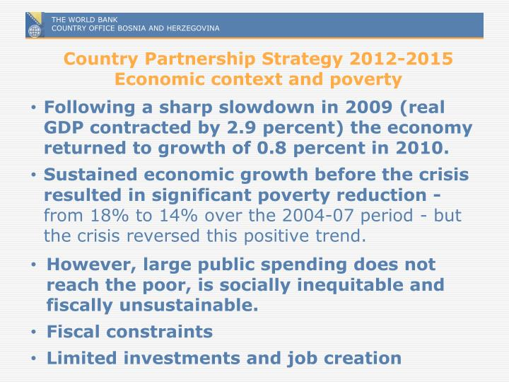 Country Partnership Strategy 2012-2015 Economic context and poverty
