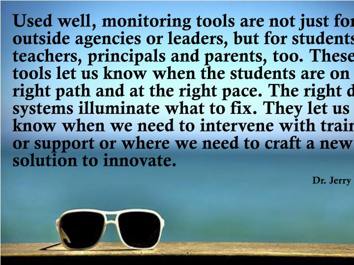 Used well, monitoring tools are not just for outside agencies or leaders, but for students, teachers...