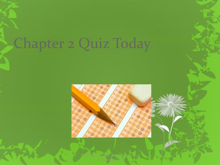 Chapter 2 Quiz Today