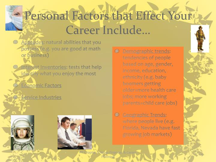 Personal Factors that Effect Your Career Include…