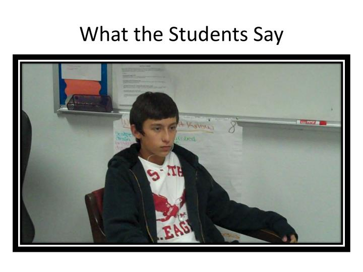 What the Students Say