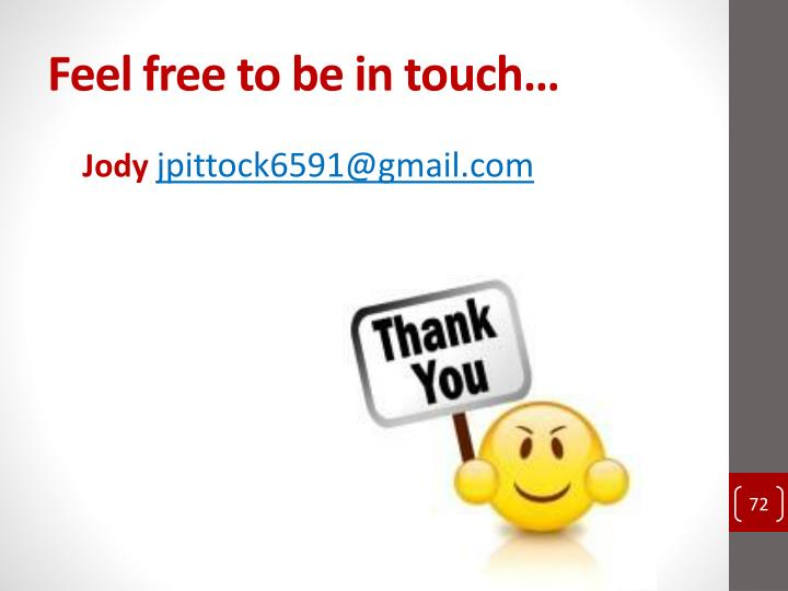 Feel free to be in touch…