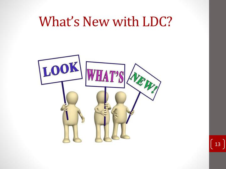 What's New with LDC?