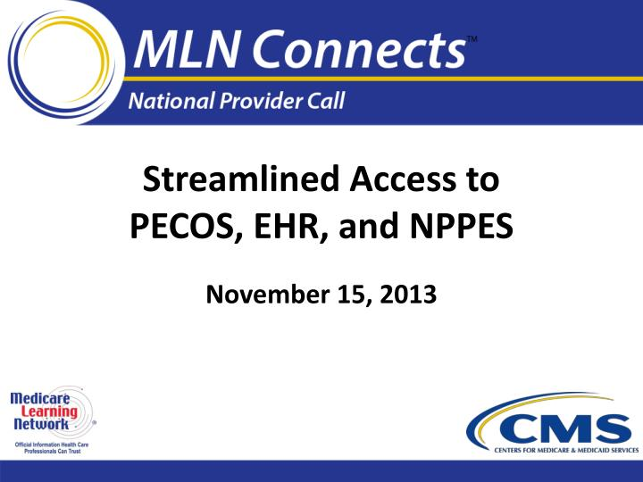 Streamlined access to pecos ehr and nppes