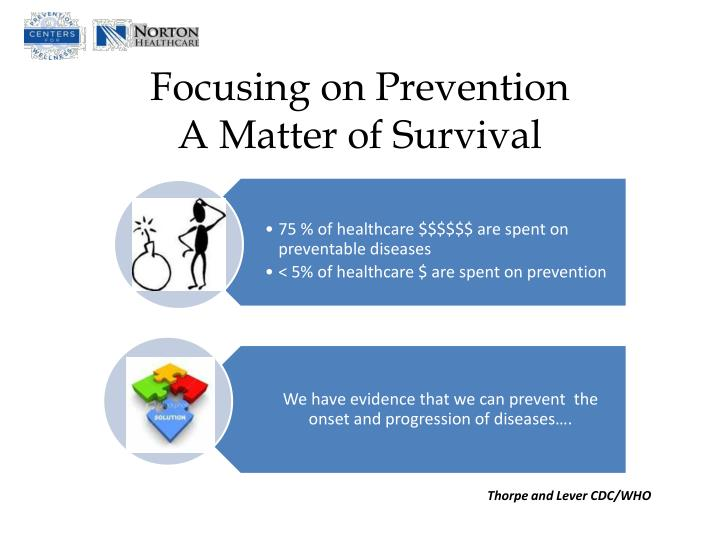 Focusing on prevention a m atter of survival