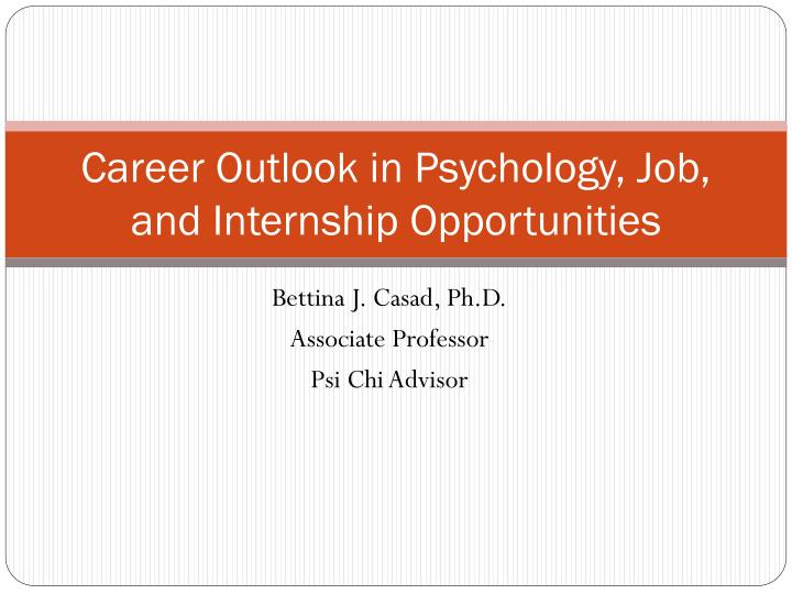 Career Outlook in Psychology, Job, and Internship Opportunities