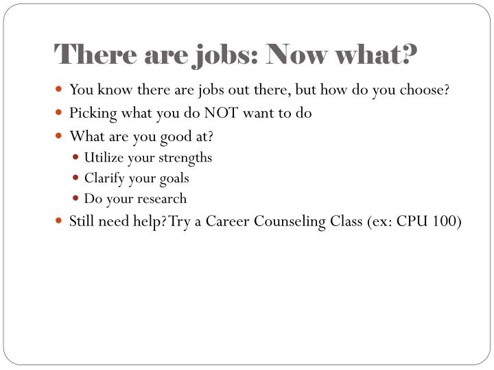There are jobs: Now