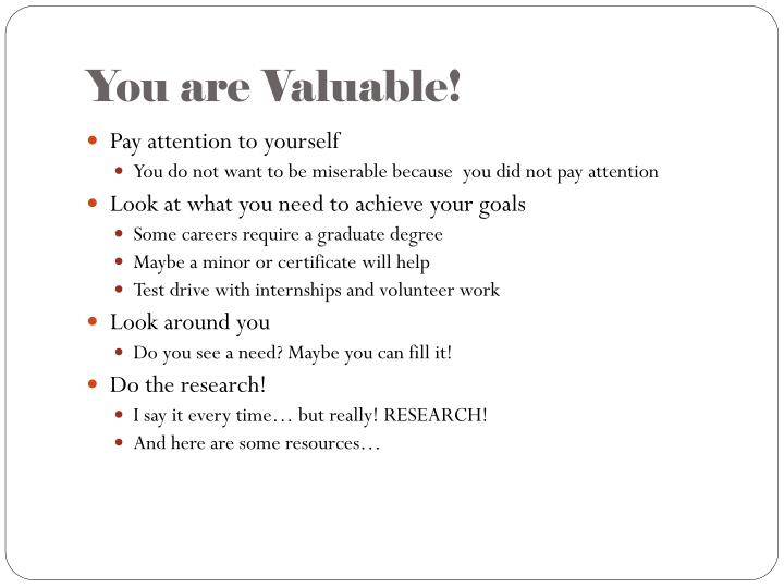 You are Valuable!
