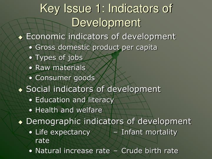 Key Issue 1: Indicators of Development