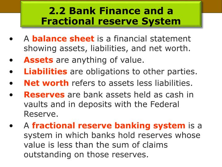 2.2 Bank Finance and a Fractional reserve System
