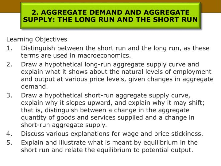 2. AGGREGATE DEMAND AND AGGREGATE SUPPLY: THE LONG RUN AND THE SHORT RUN