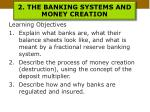 2 the banking systems and money creation