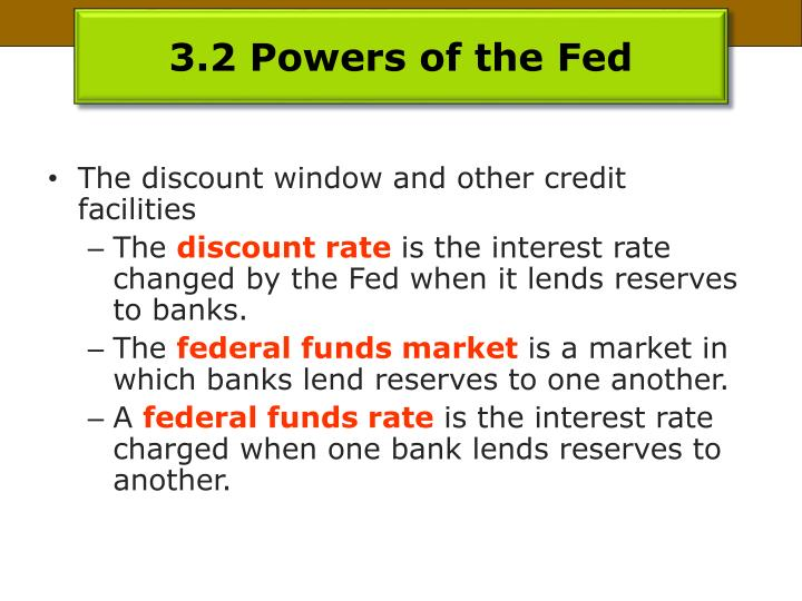 3.2 Powers of the Fed