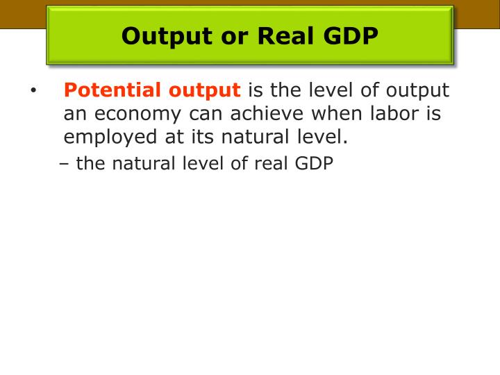 Output or Real GDP