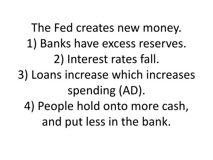 The Fed creates new money.