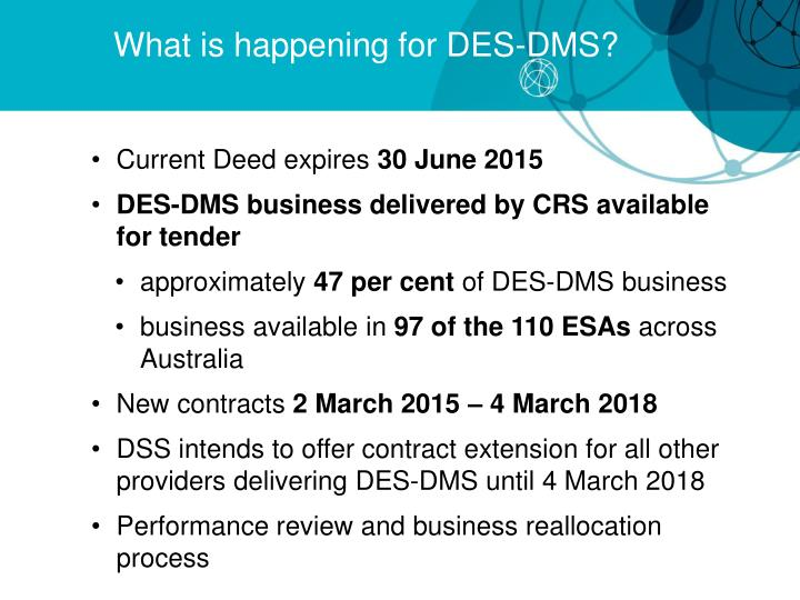 What is happening for DES-DMS?