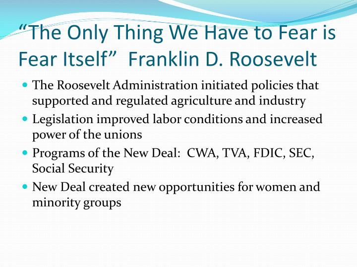 The only thing we have to fear is fear itself franklin d roosevelt